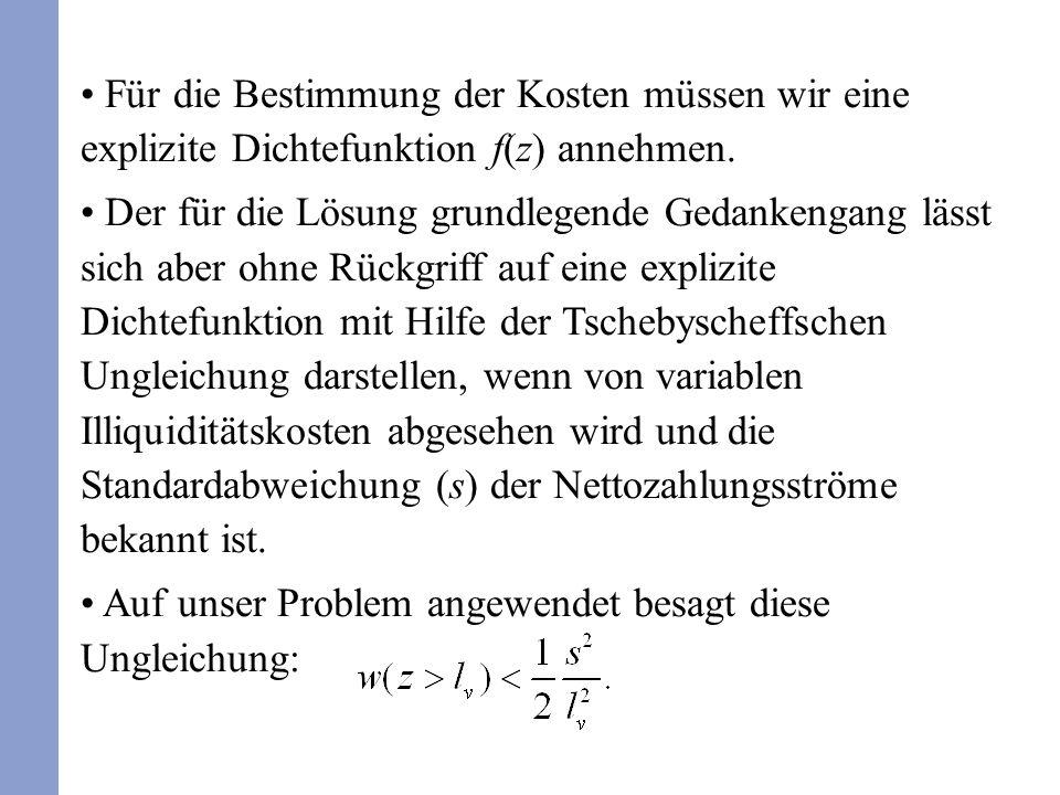 Für die Bestimmung der Kosten müssen wir eine explizite Dichtefunktion f(z) annehmen.