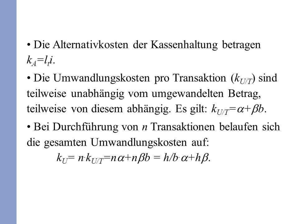 Die Alternativkosten der Kassenhaltung betragen kA=lti.