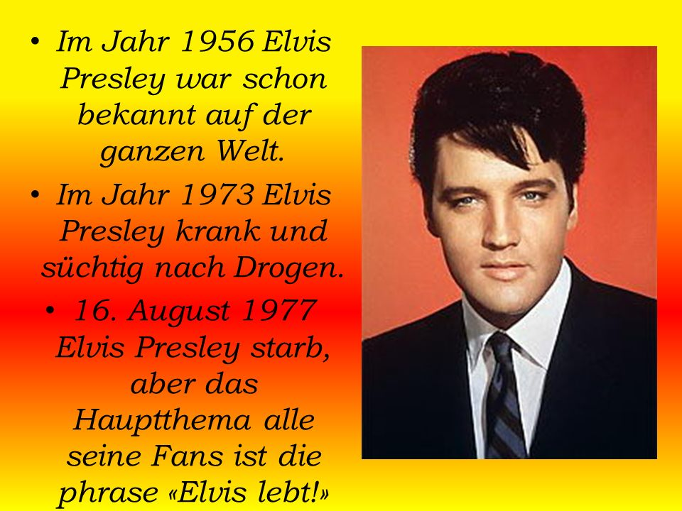 Im Jahr 1956 Elvis Presley war schon bekannt auf der ganzen Welt.