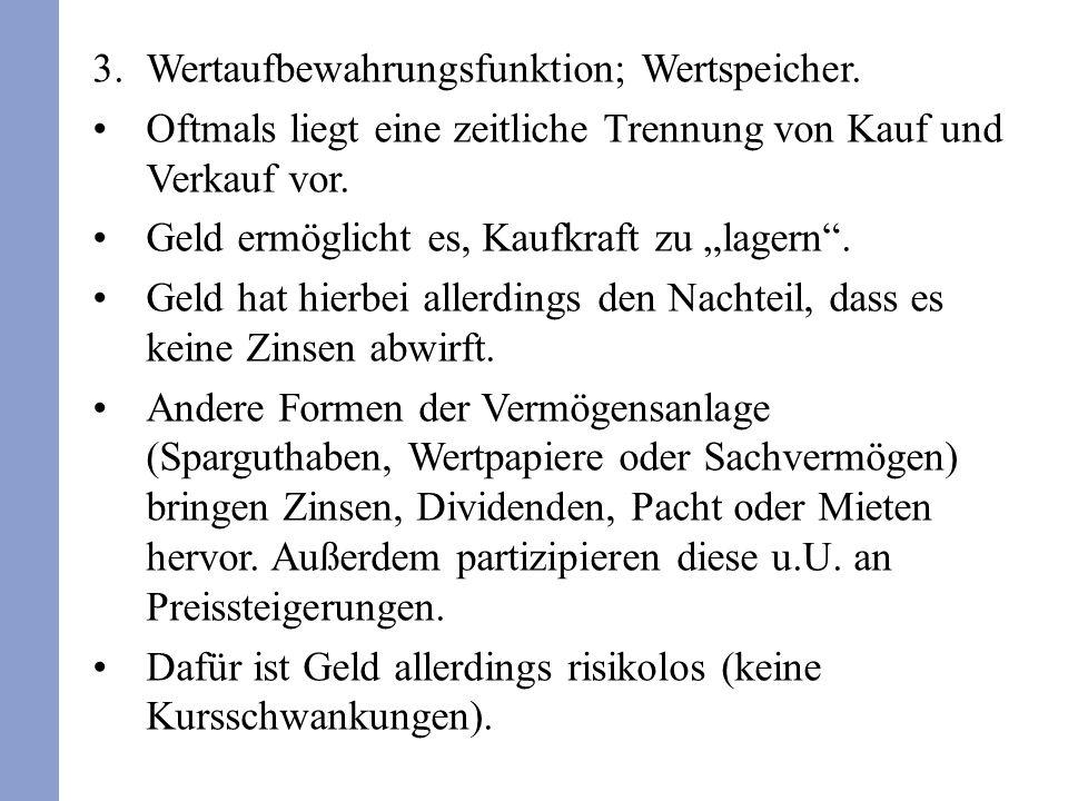 Wertaufbewahrungsfunktion; Wertspeicher.