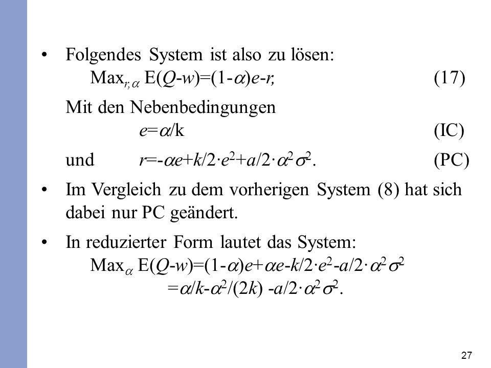 Folgendes System ist also zu lösen: Maxr,a E(Q-w)=(1-a)e-r, (17)