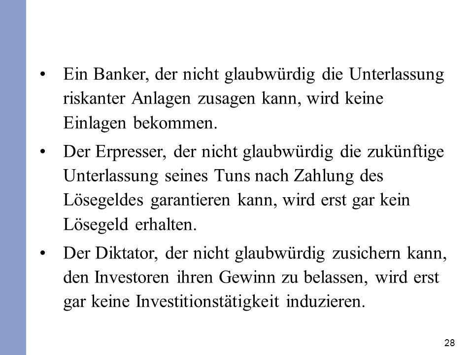 Ein Banker, der nicht glaubwürdig die Unterlassung riskanter Anlagen zusagen kann, wird keine Einlagen bekommen.