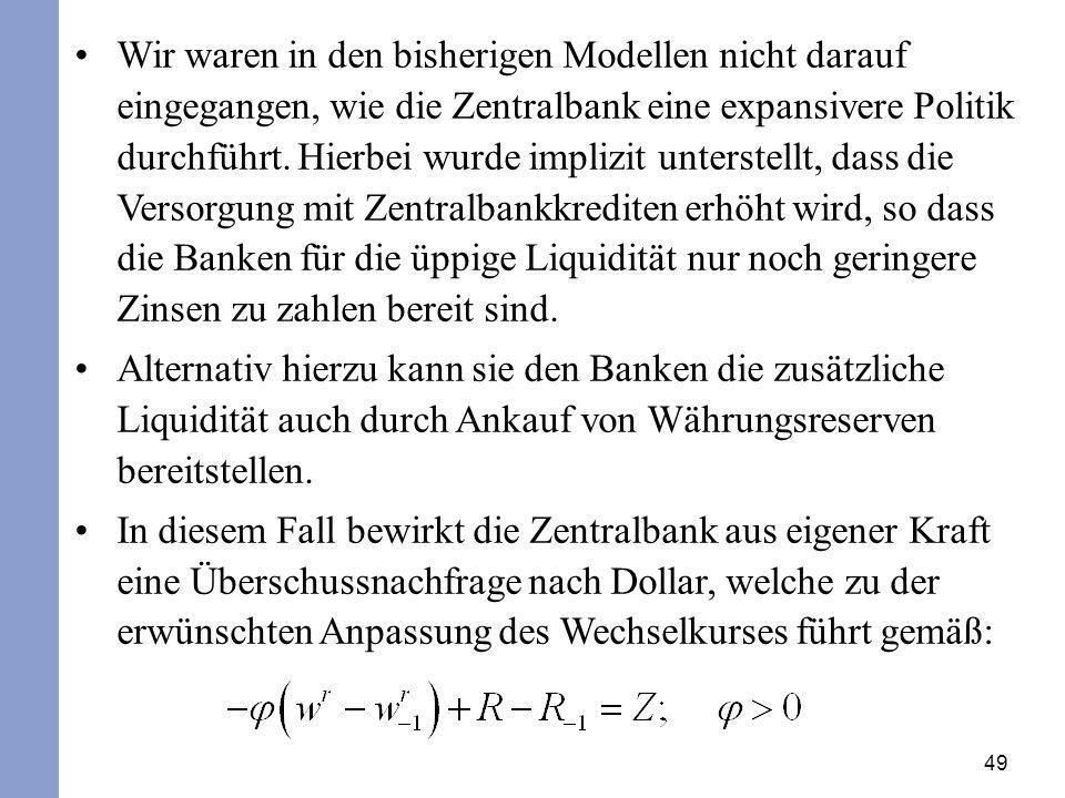 Wir waren in den bisherigen Modellen nicht darauf eingegangen, wie die Zentralbank eine expansivere Politik durchführt. Hierbei wurde implizit unterstellt, dass die Versorgung mit Zentralbankkrediten erhöht wird, so dass die Banken für die üppige Liquidität nur noch geringere Zinsen zu zahlen bereit sind.