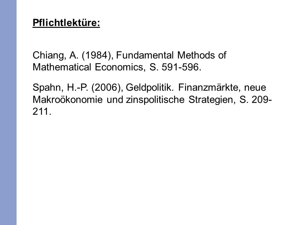 Pflichtlektüre: Chiang, A. (1984), Fundamental Methods of Mathematical Economics, S. 591-596.