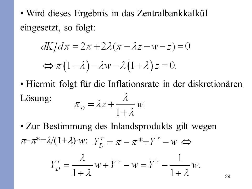 Wird dieses Ergebnis in das Zentralbankkalkül eingesetzt, so folgt: