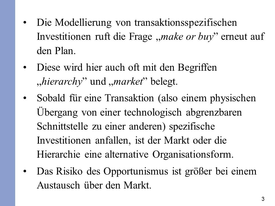 """Die Modellierung von transaktionsspezifischen Investitionen ruft die Frage """"make or buy erneut auf den Plan."""