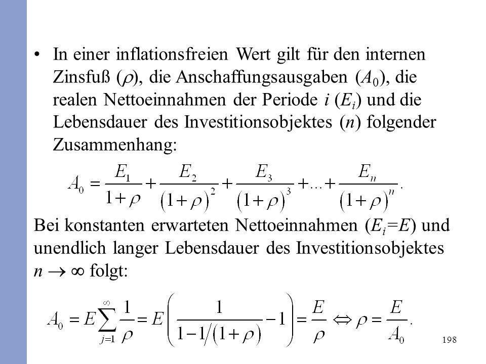 In einer inflationsfreien Wert gilt für den internen Zinsfuß (), die Anschaffungsausgaben (A0), die realen Nettoeinnahmen der Periode i (Ei) und die Lebensdauer des Investitionsobjektes (n) folgender Zusammenhang: