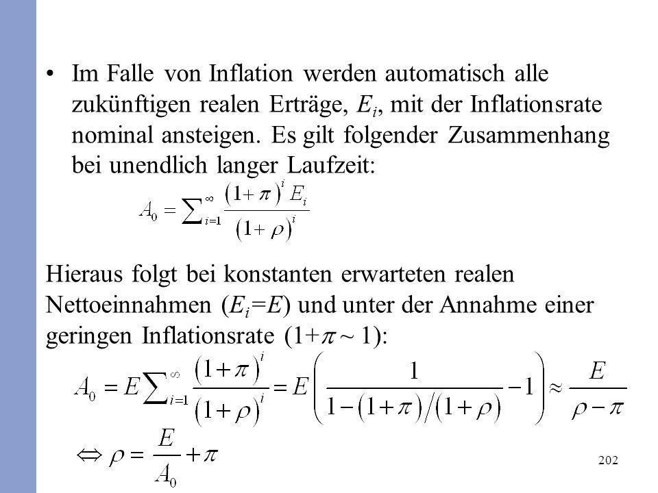 Im Falle von Inflation werden automatisch alle zukünftigen realen Erträge, Ei, mit der Inflationsrate nominal ansteigen. Es gilt folgender Zusammenhang bei unendlich langer Laufzeit: