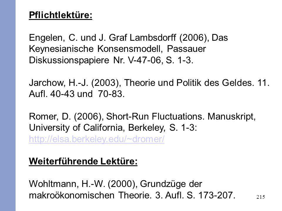 Pflichtlektüre: Engelen, C. und J. Graf Lambsdorff (2006), Das Keynesianische Konsensmodell, Passauer Diskussionspapiere Nr. V-47-06, S. 1-3.