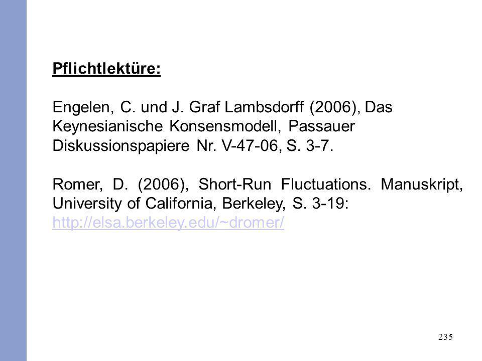 Pflichtlektüre: Engelen, C. und J. Graf Lambsdorff (2006), Das Keynesianische Konsensmodell, Passauer Diskussionspapiere Nr. V-47-06, S. 3-7.