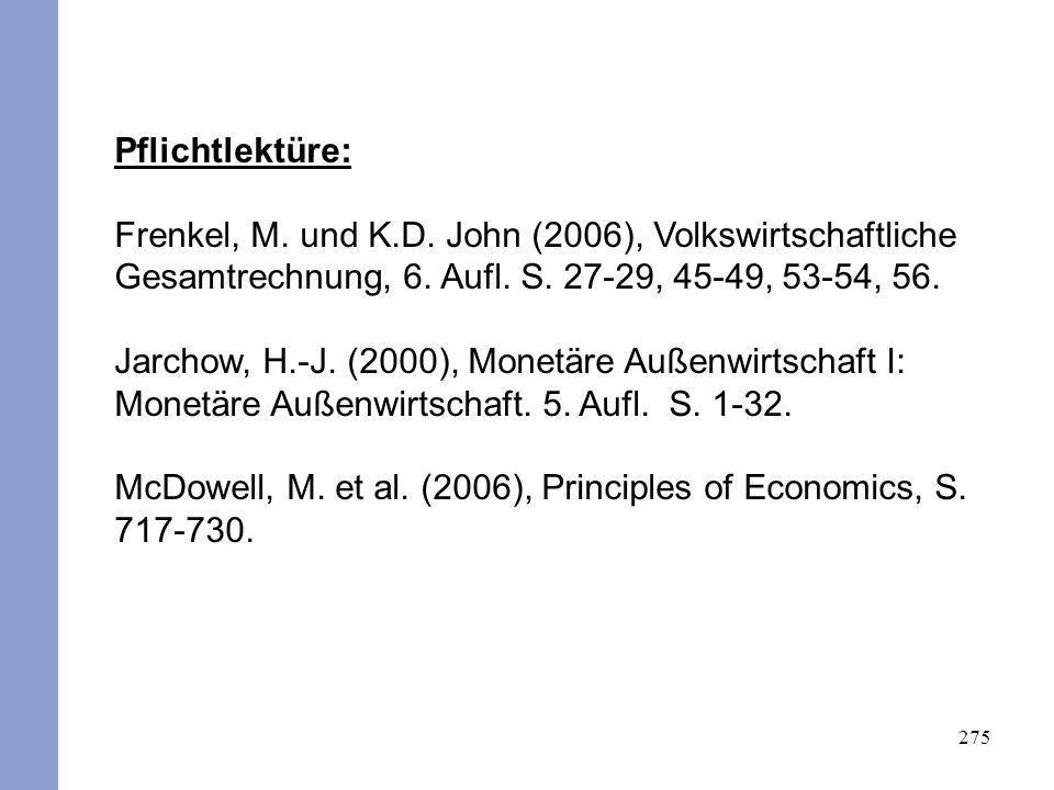 Pflichtlektüre:Frenkel, M. und K.D. John (2006), Volkswirtschaftliche Gesamtrechnung, 6. Aufl. S. 27-29, 45-49, 53-54, 56.