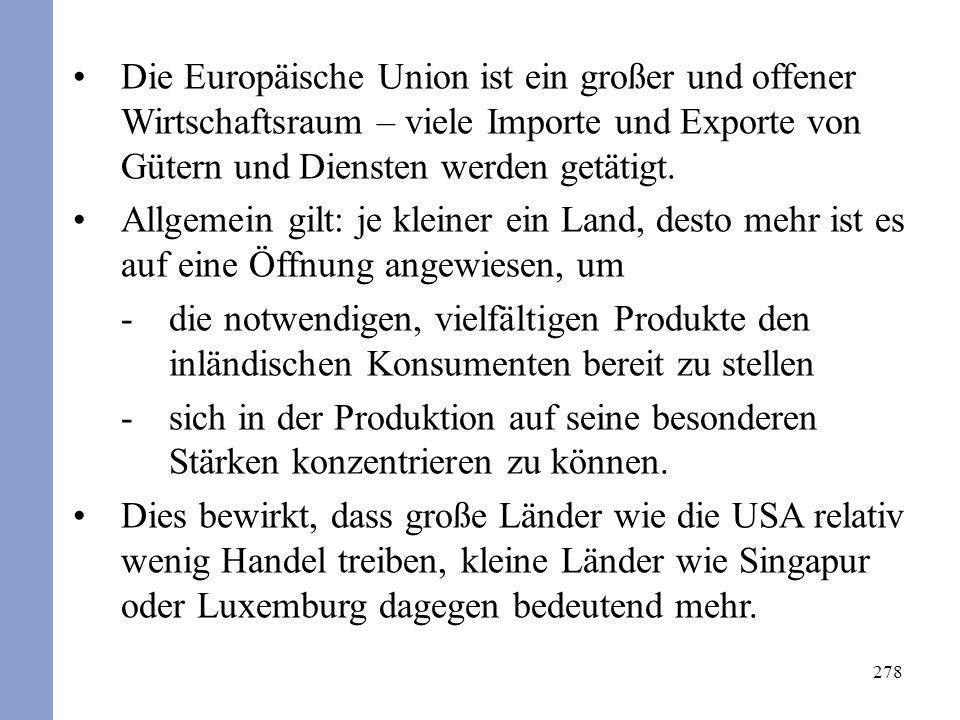 Die Europäische Union ist ein großer und offener Wirtschaftsraum – viele Importe und Exporte von Gütern und Diensten werden getätigt.