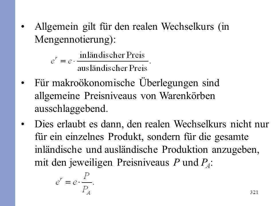 Allgemein gilt für den realen Wechselkurs (in Mengennotierung):