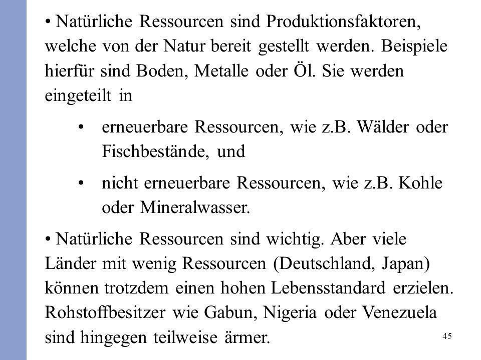 erneuerbare Ressourcen, wie z.B. Wälder oder Fischbestände, und