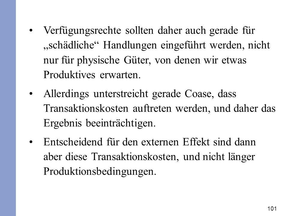 """Verfügungsrechte sollten daher auch gerade für """"schädliche Handlungen eingeführt werden, nicht nur für physische Güter, von denen wir etwas Produktives erwarten."""
