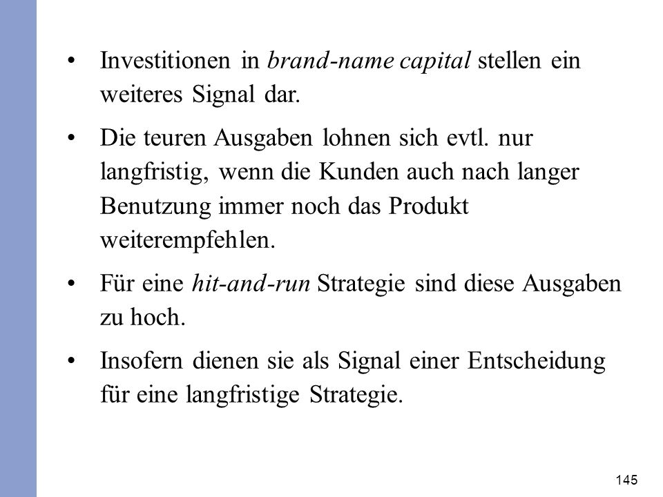Investitionen in brand-name capital stellen ein weiteres Signal dar.