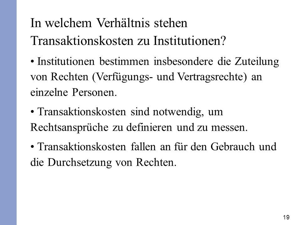 In welchem Verhältnis stehen Transaktionskosten zu Institutionen