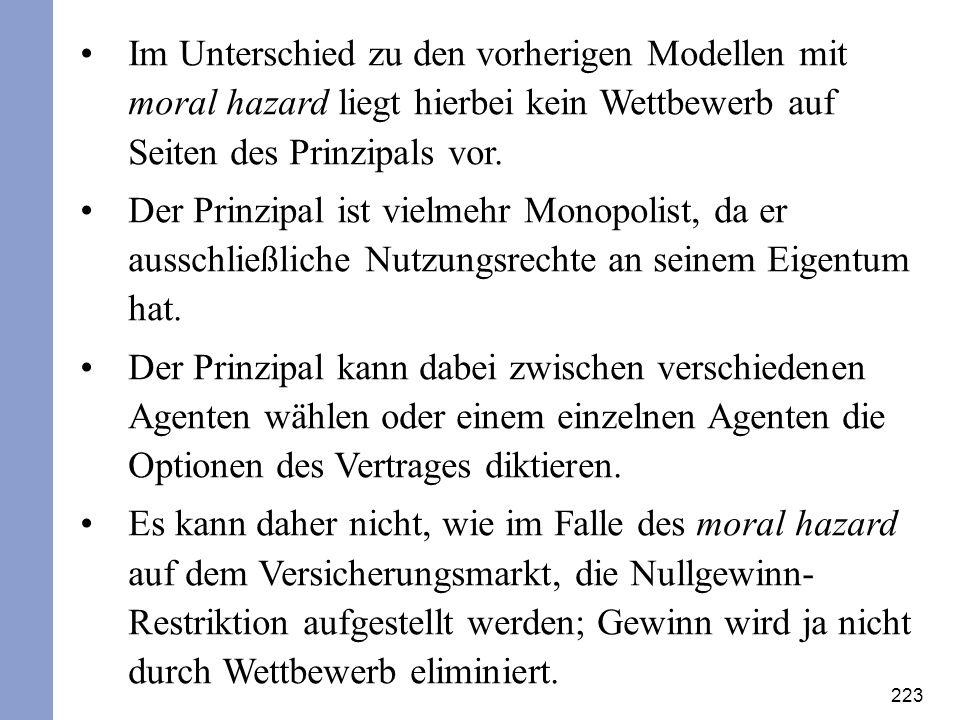 Im Unterschied zu den vorherigen Modellen mit moral hazard liegt hierbei kein Wettbewerb auf Seiten des Prinzipals vor.