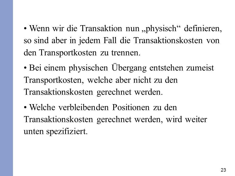"""Wenn wir die Transaktion nun """"physisch definieren, so sind aber in jedem Fall die Transaktionskosten von den Transportkosten zu trennen."""