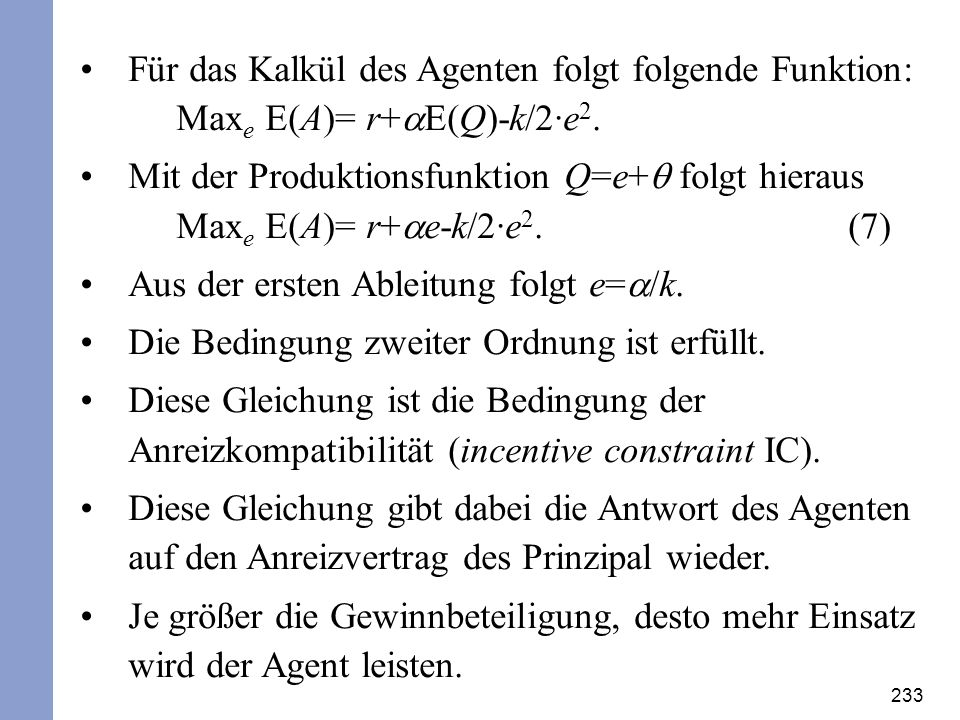Für das Kalkül des Agenten folgt folgende Funktion: