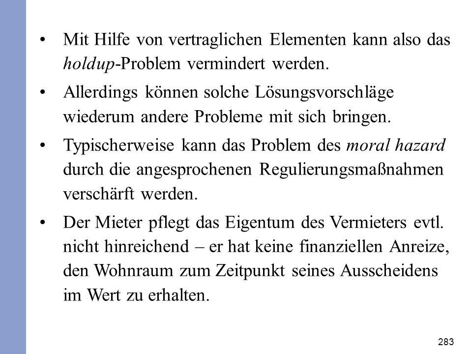 Mit Hilfe von vertraglichen Elementen kann also das holdup-Problem vermindert werden.