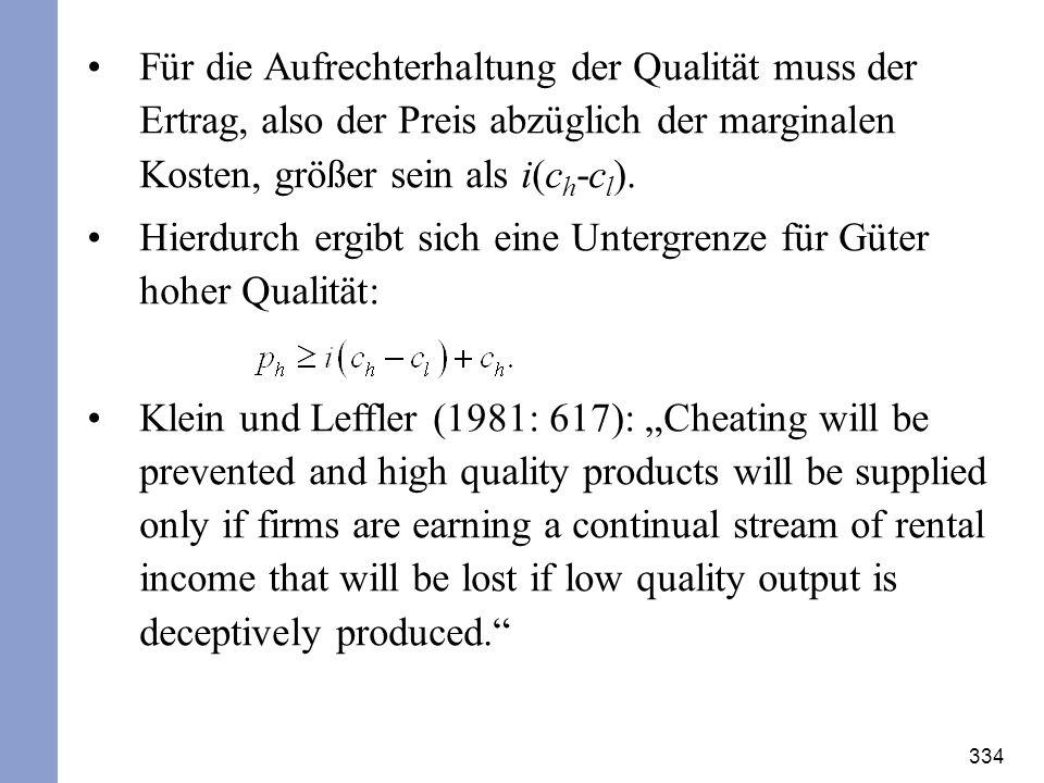 Für die Aufrechterhaltung der Qualität muss der Ertrag, also der Preis abzüglich der marginalen Kosten, größer sein als i(ch-cl).