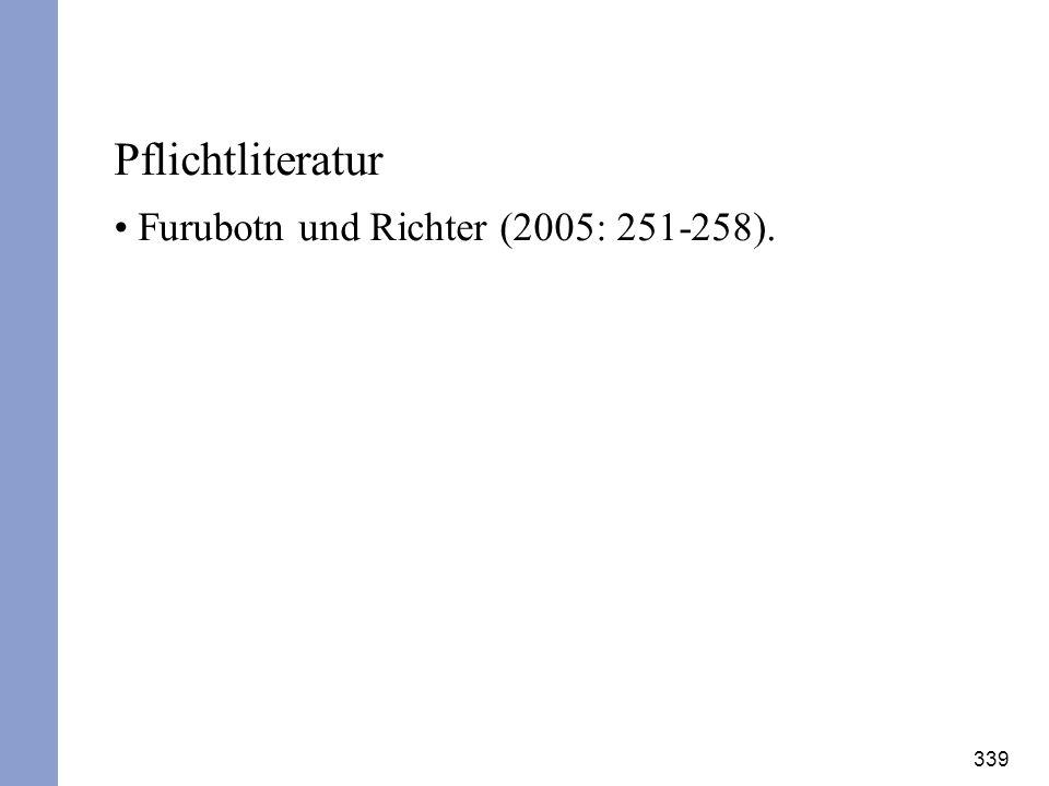 Pflichtliteratur Furubotn und Richter (2005: 251-258).