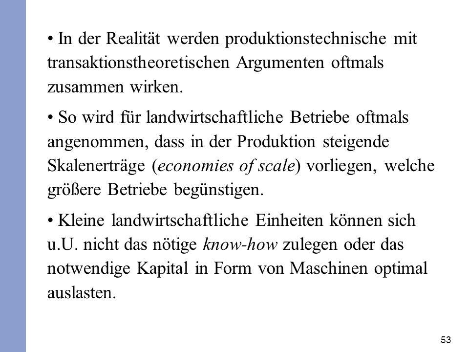 In der Realität werden produktionstechnische mit transaktionstheoretischen Argumenten oftmals zusammen wirken.