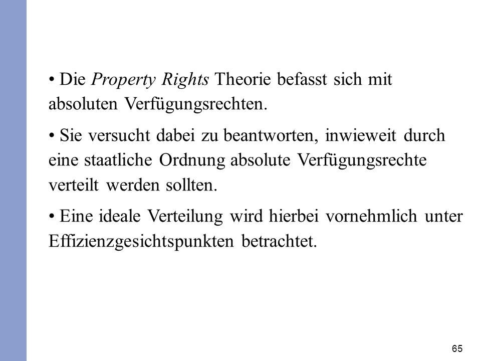 Die Property Rights Theorie befasst sich mit absoluten Verfügungsrechten.