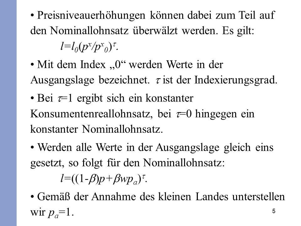Preisniveauerhöhungen können dabei zum Teil auf den Nominallohnsatz überwälzt werden. Es gilt: l=l0(px/px0)t.