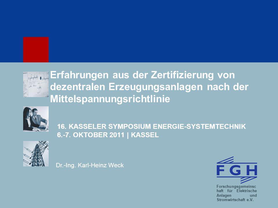 Erfahrungen aus der Zertifizierung von dezentralen Erzeugungsanlagen nach der Mittelspannungsrichtlinie