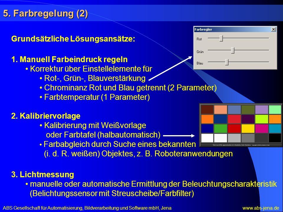 5. Farbregelung (2) Grundsätzliche Lösungsansätze: