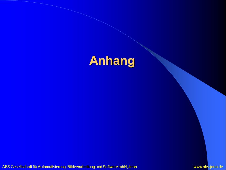 Anhang ABS Gesellschaft für Automatisierung, Bildverarbeitung und Software mbH, Jena www.abs-jena.de.