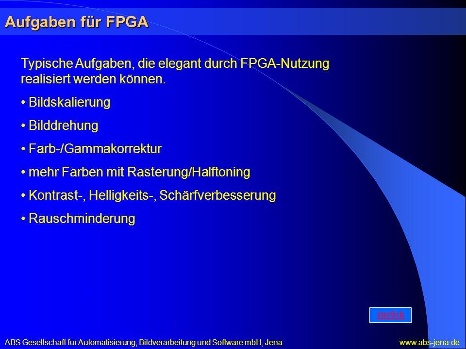 Aufgaben für FPGA Typische Aufgaben, die elegant durch FPGA-Nutzung realisiert werden können. Bildskalierung.
