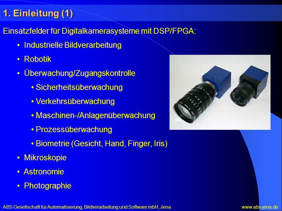 1. Einleitung (1) Einsatzfelder für Digitalkamerasysteme mit DSP/FPGA: