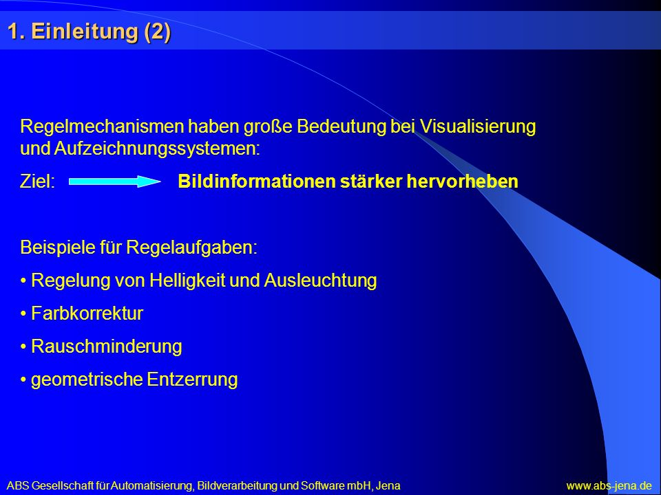 1. Einleitung (2) Regelmechanismen haben große Bedeutung bei Visualisierung und Aufzeichnungssystemen: