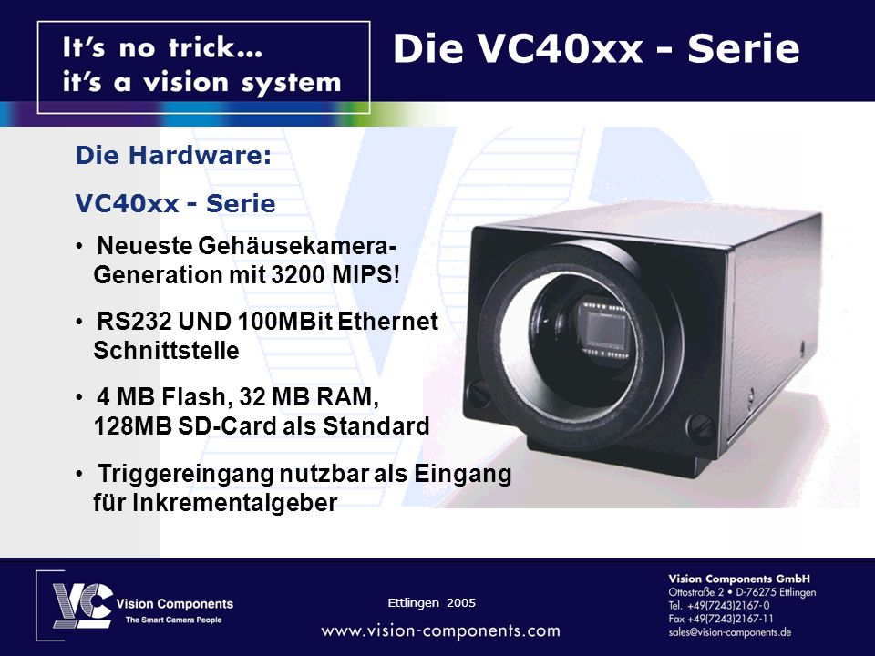 Die VC40xx - Serie Die Hardware: VC40xx - Serie