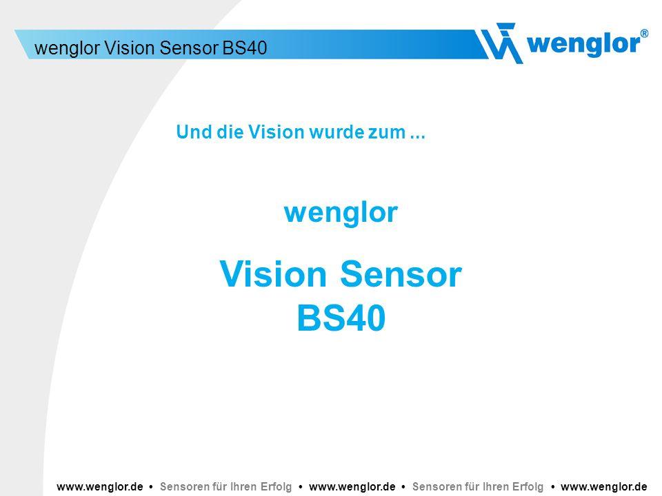 Vision Sensor BS40 wenglor Und die Vision wurde zum ...