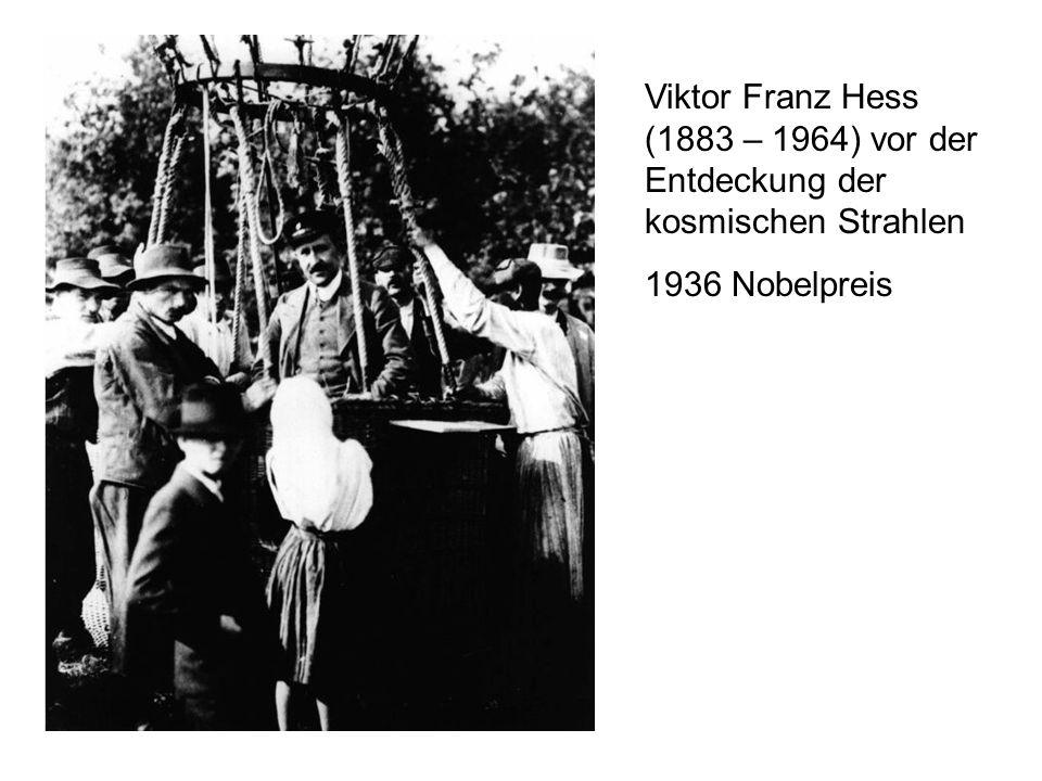 Viktor Franz Hess (1883 – 1964) vor der Entdeckung der kosmischen Strahlen