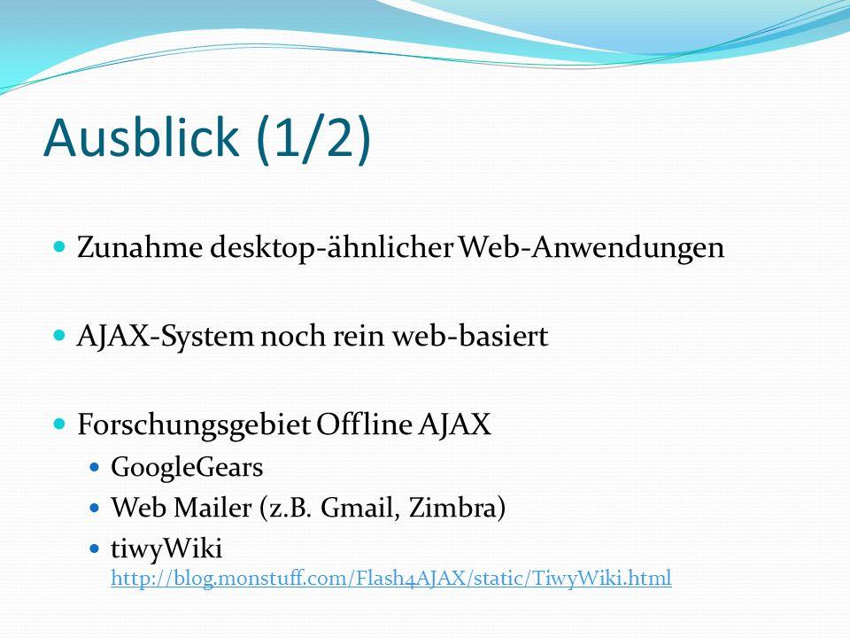 Ausblick (1/2) Zunahme desktop-ähnlicher Web-Anwendungen