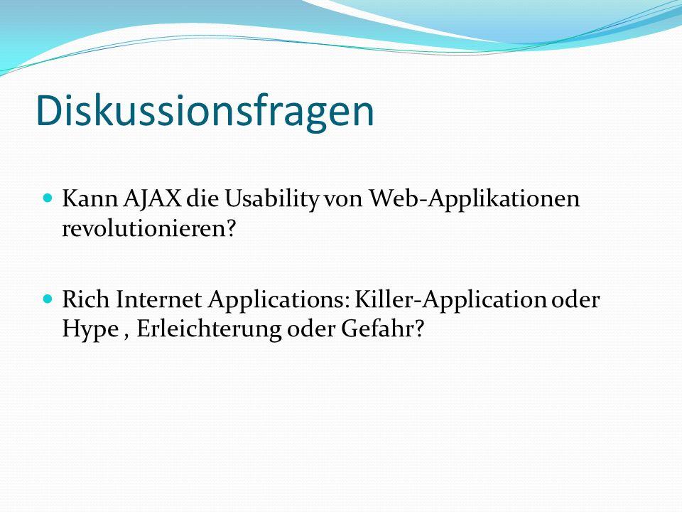 Diskussionsfragen Kann AJAX die Usability von Web-Applikationen revolutionieren