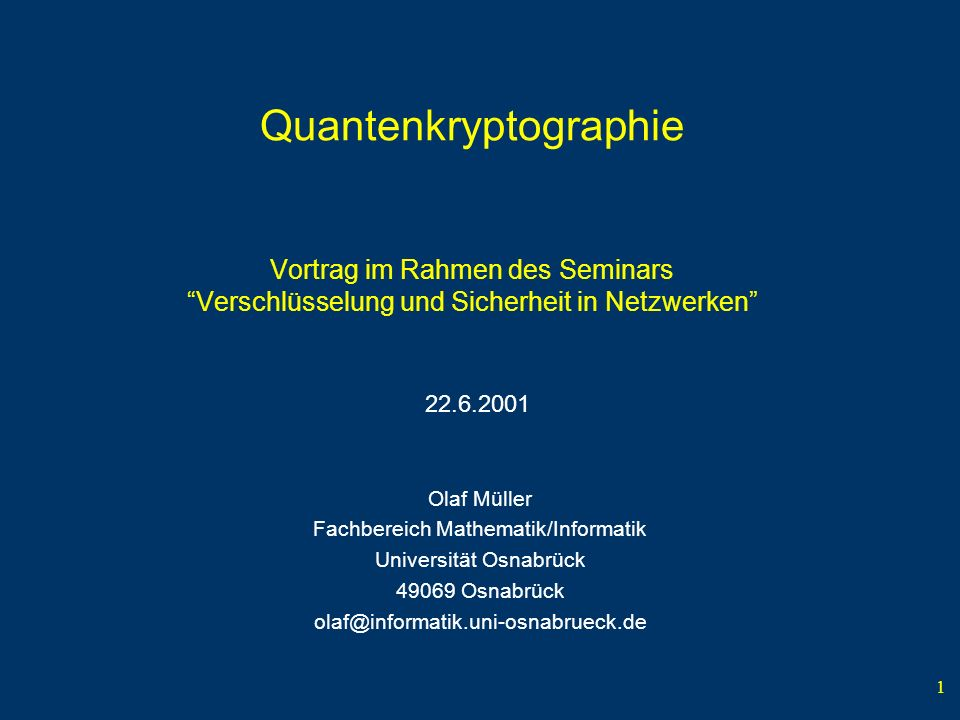 Quantenkryptographie Vortrag im Rahmen des Seminars Verschlüsselung und Sicherheit in Netzwerken