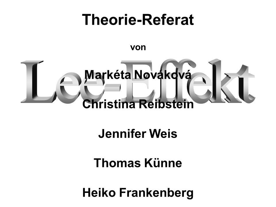 Lee-Effekt Theorie-Referat Markéta Nováková Christina Reibstein