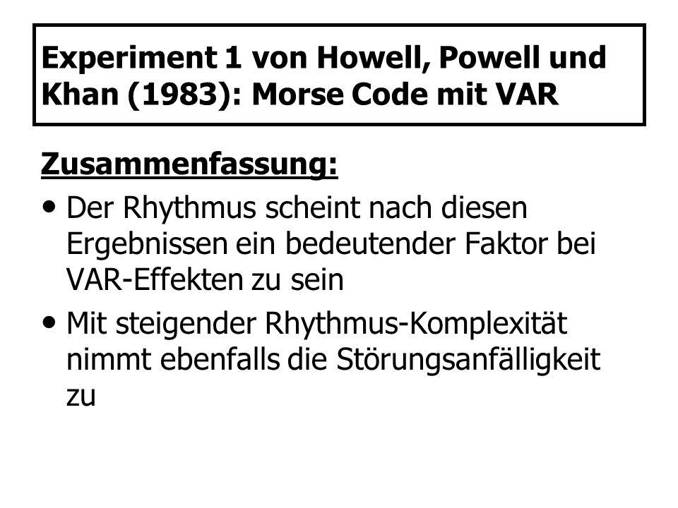 Experiment 1 von Howell, Powell und Khan (1983): Morse Code mit VAR