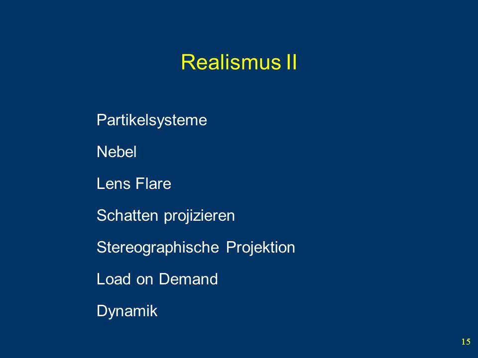 Realismus II Partikelsysteme Nebel Lens Flare Schatten projizieren