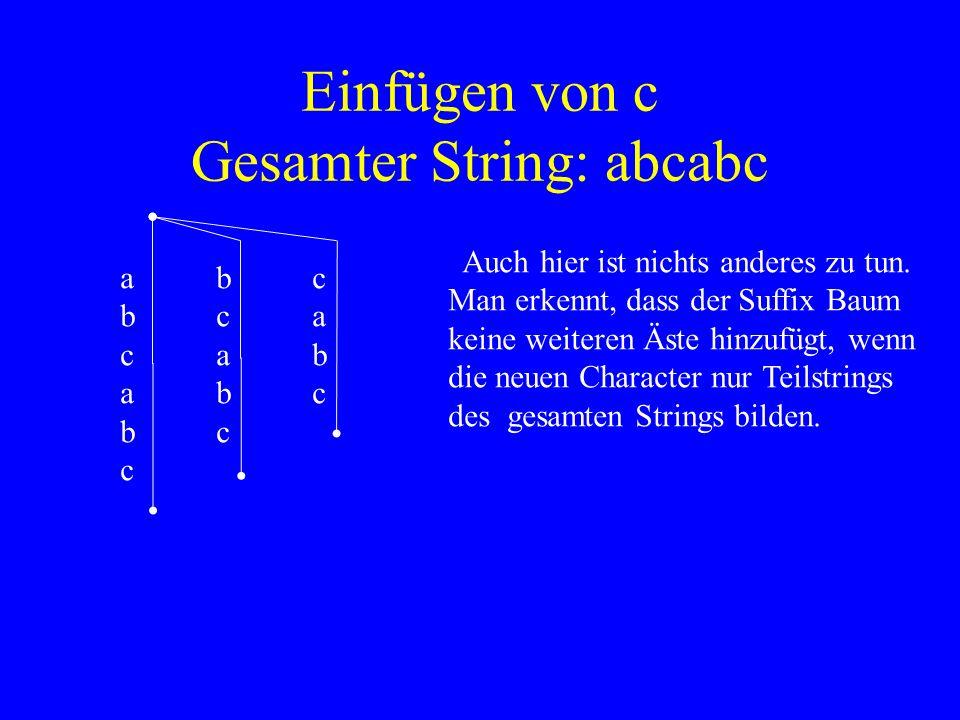 Einfügen von c Gesamter String: abcabc