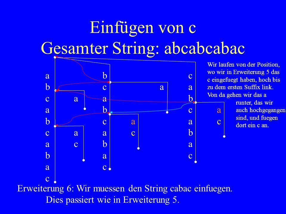 Einfügen von c Gesamter String: abcabcabac
