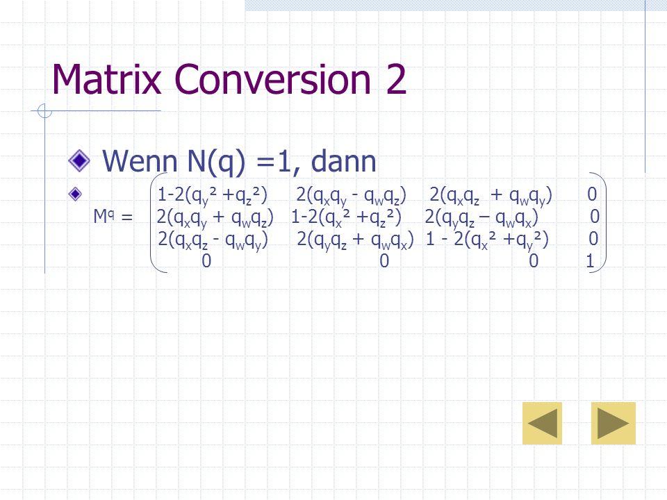 Matrix Conversion 2 Wenn N(q) =1, dann