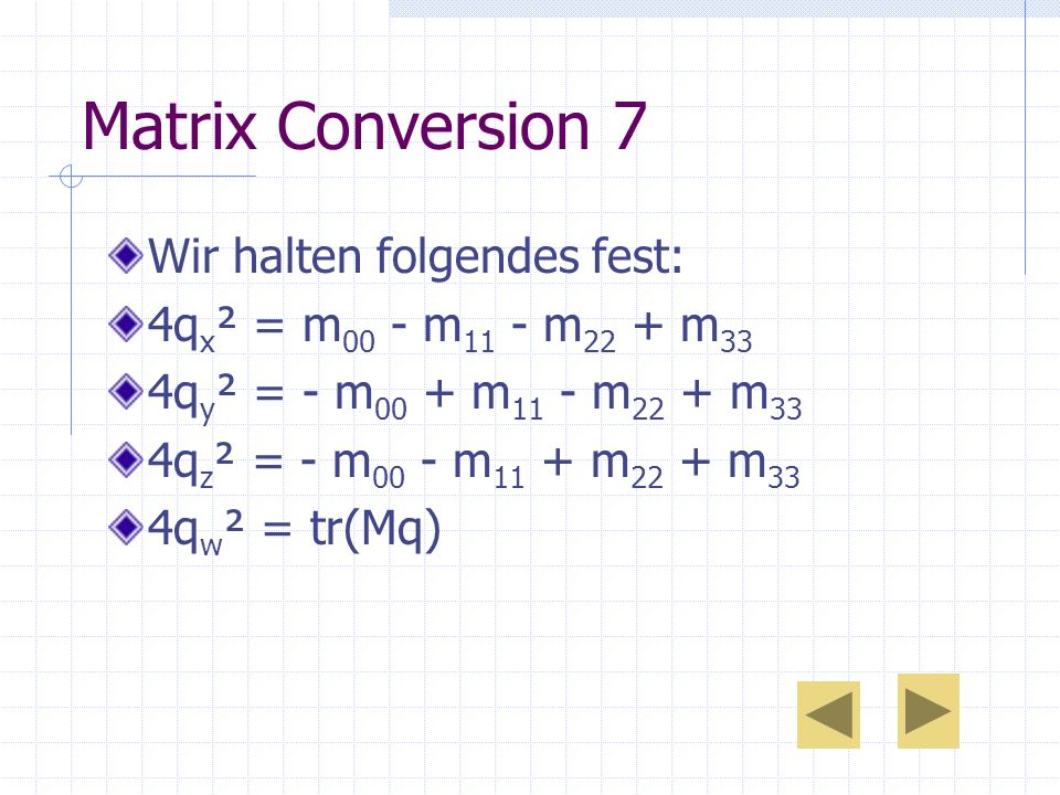 Matrix Conversion 7 Wir halten folgendes fest:
