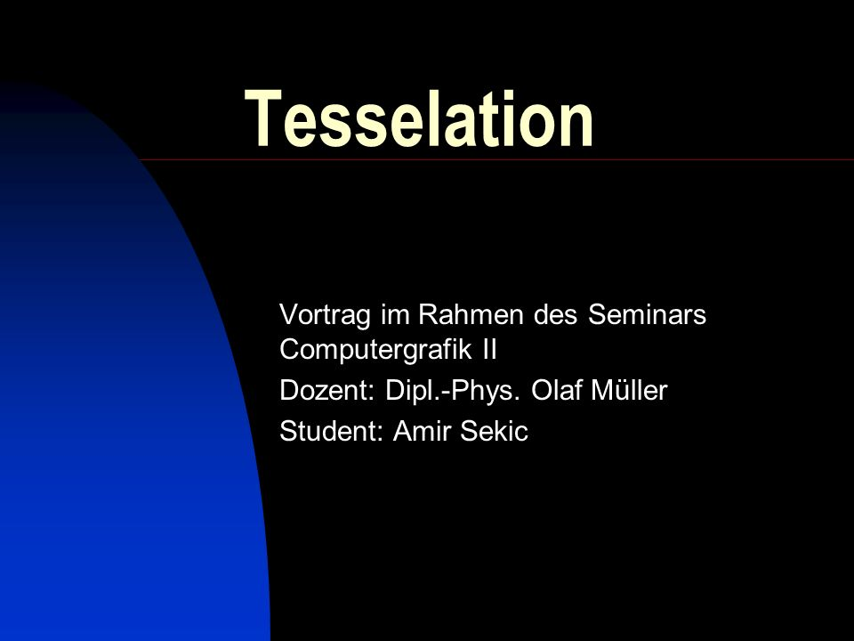 Tesselation Vortrag im Rahmen des Seminars Computergrafik II